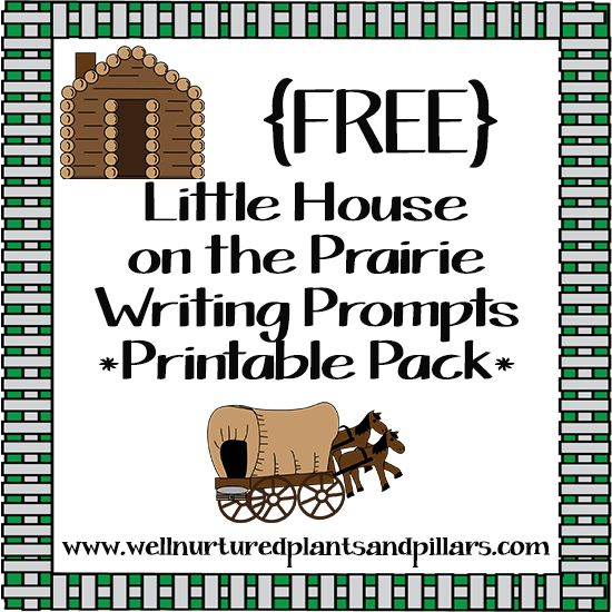 FREE Little House on the Prairie Writing Prompts + more fun free learning printables!