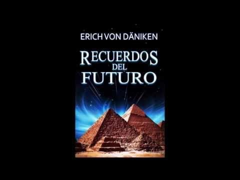 Recuerdos del futuro   Erich von Däniken Audiolibro Completo