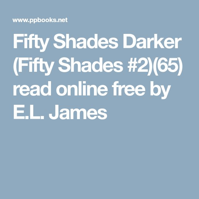 Fifty Shades Darker (Fifty Shades #2)(65) read online free by E.L. James