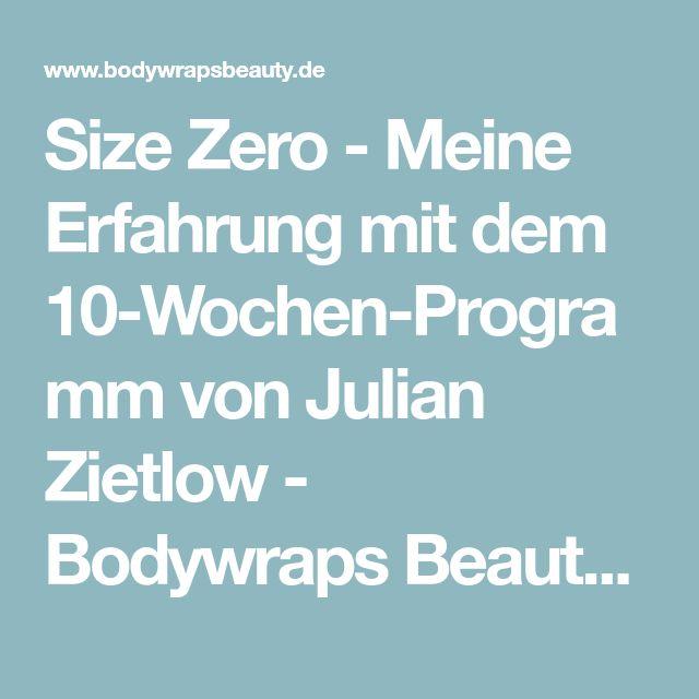 Size Zero - Meine Erfahrung mit dem 10-Wochen-Programm von Julian Zietlow - Bodywraps Beauty - It works!