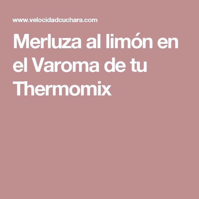 Merluza al limón en el Varoma de tu Thermomix