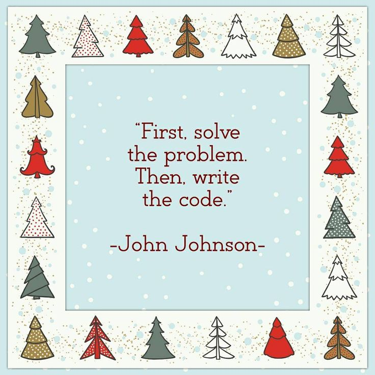 Web Developer quote of the day: First solve the problem. Then write the code. -John Johnson-  #uidesign #web #webdeveloper #programmers #programminglife #html #html5 #css #css3 #graphic #webdesigner #uxdesign #dailyinspiration #uxigers  #logitech #angular #dream #nodejs #angularjs #code #coder #coding #developer #development #javascript #affinity #adobe #corel #webdesign #macaffinity