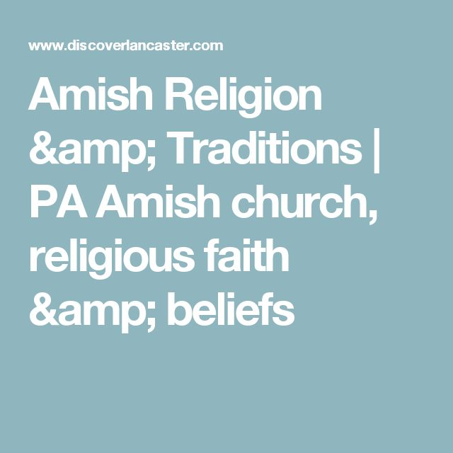 Amish Religion & Traditions | PA Amish church, religious faith & beliefs