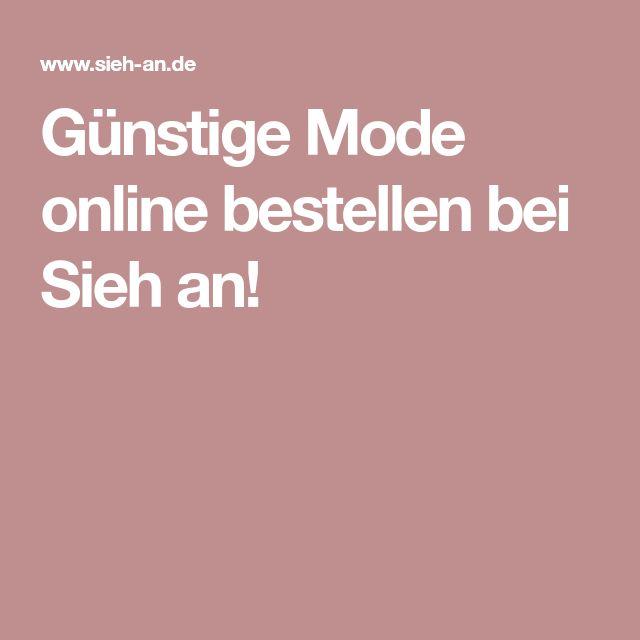 Günstige Mode online bestellen bei Sieh an!