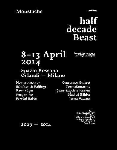 unquoted-sheets:  Moustache Half Decade Beast 8—13 April 2014 Spazio Rossana…