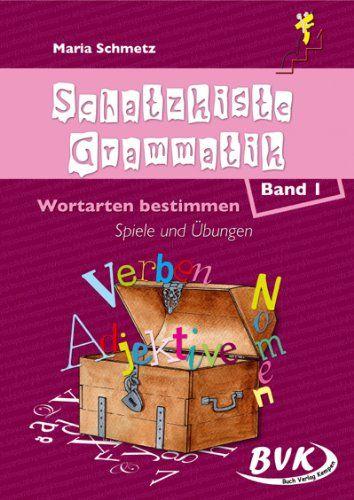 Schatzkiste Grammatik Band 1. Wortarten bestimmen. Geschichten, Spiele und Übungen: Amazon.de: Maria Schmetz: Bücher