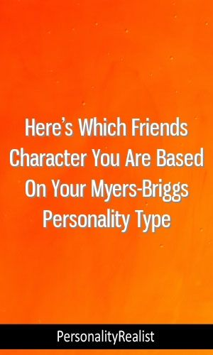 Here's Which Friends Character You Are Based On Your Myers