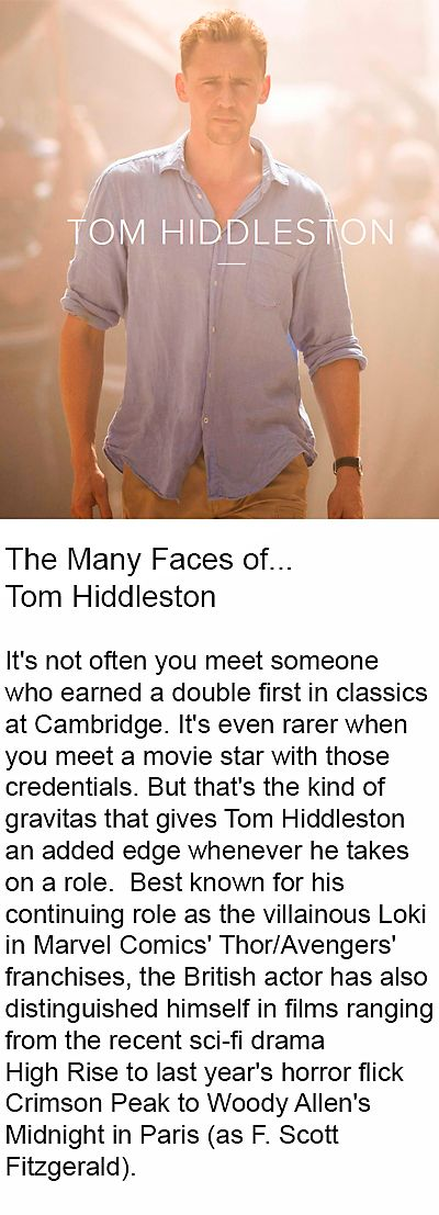 The Essential Journal: The Many Faces of...Tom Hiddleston. Link: http://www.essentialjournal.co.uk/tom-hiddleston