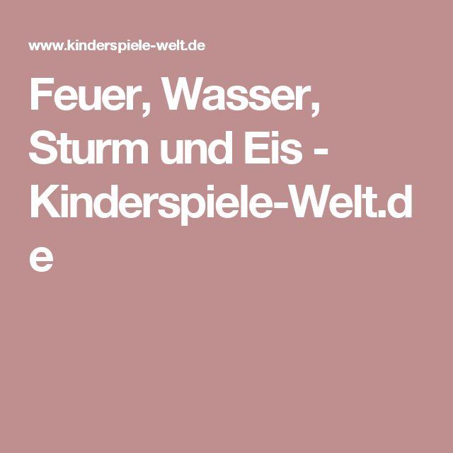 Feuer, Wasser, Sturm und Eis        - Kinderspiele-Welt.de