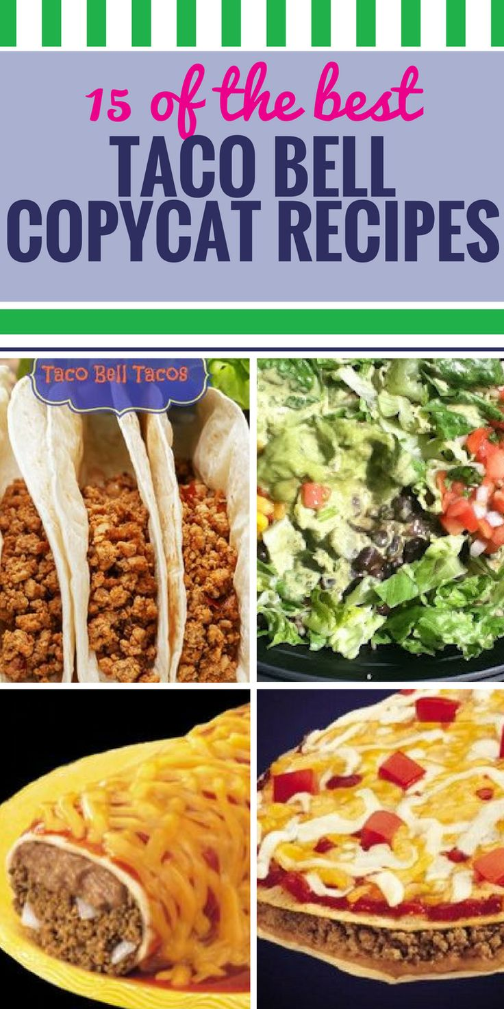 15 Copycat Taco Bell Recipes. Have a craving for Taco Bell but can't make a run to the border? Try these copycat recipes at home for authentic Taco Bell taste in taco salad, chicken burritos, beef tacos and of course that special sauce.