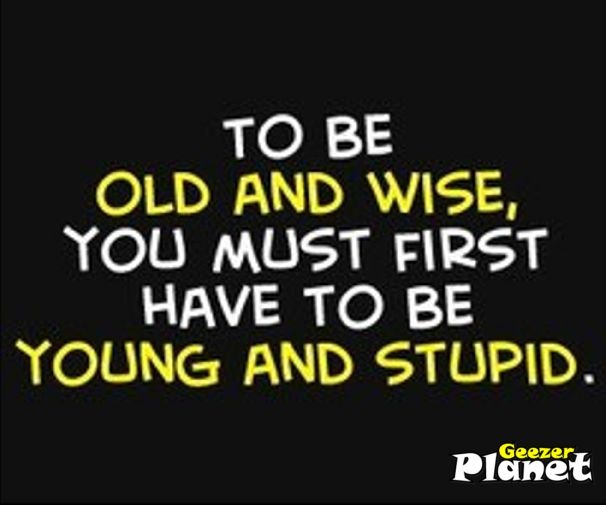 52 Best Old Age Ain't For Sissies Images On Pinterest
