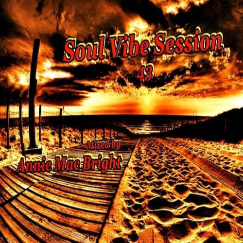 Soul Vibe Session 43 Mixed by Annie Mac Bright de Annie Mac Bright na SoundCloud