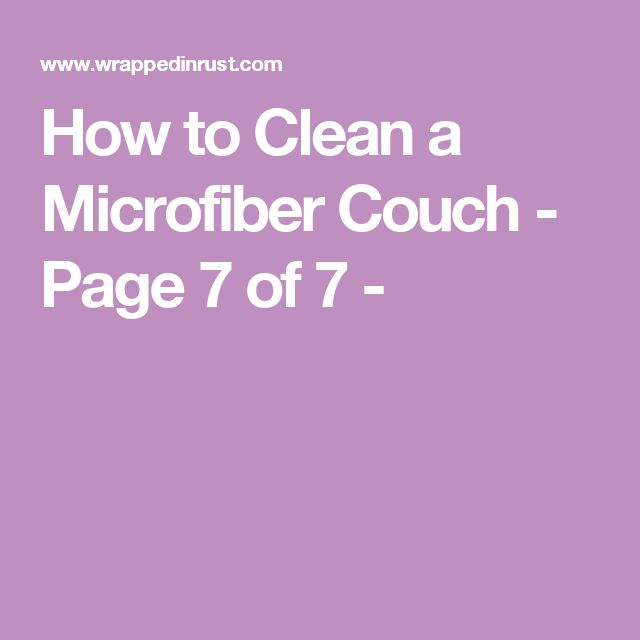 How to Clean a Microfiber Couch - Page 7 of 7 -