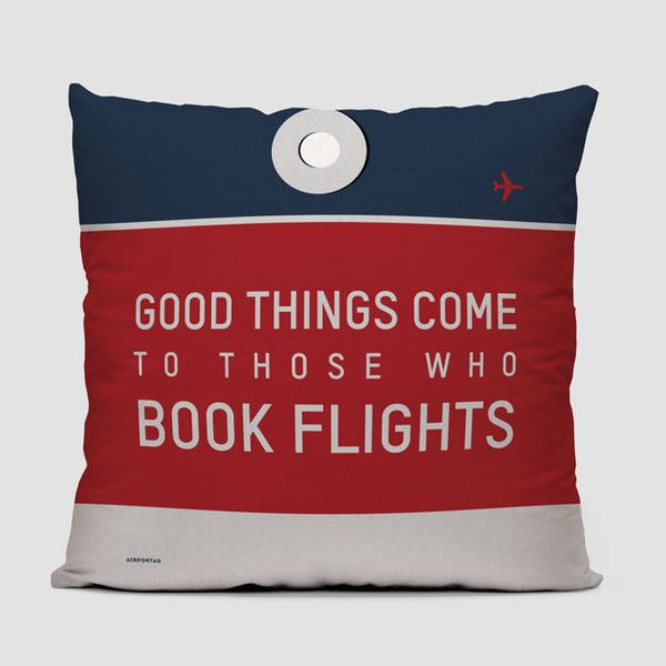 Travel Quote cushion: Good things come to those who book flights