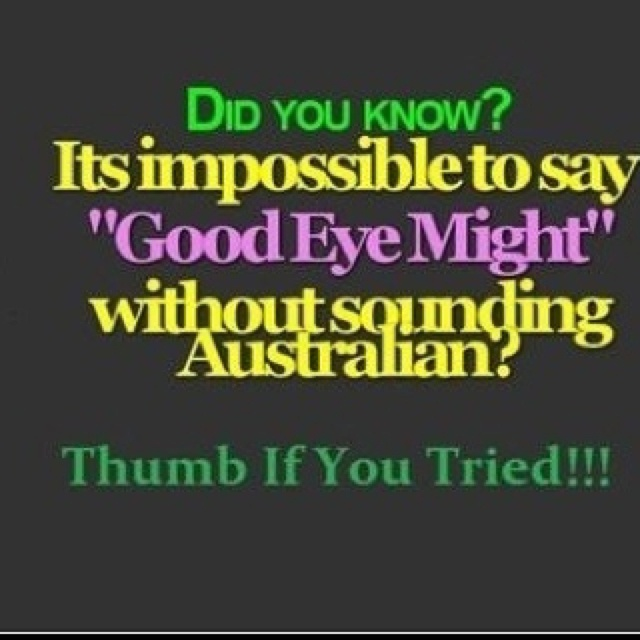 """The lesson for today is to not let any body catch you saying this over and over or they will think you are tapped in the head- ( Aussie slang for """"nuts"""")"""