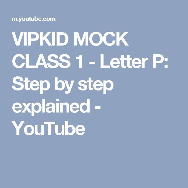 VIPKID MOCK CLASS 1 - Letter P: Step by step explained - YouTube