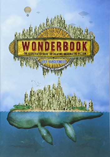 Wonderbook: The Illustrated Guide to Creating Imaginative...