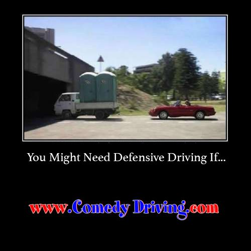 You might need defensive driving if #defensivedriving  #defensivedrivingtexas  #safedriving  #safedrivingtexas  #trafficschool  #trafficschooltexas #followme  #waitforit #portolet #funny  http://www.comedydriving.com/
