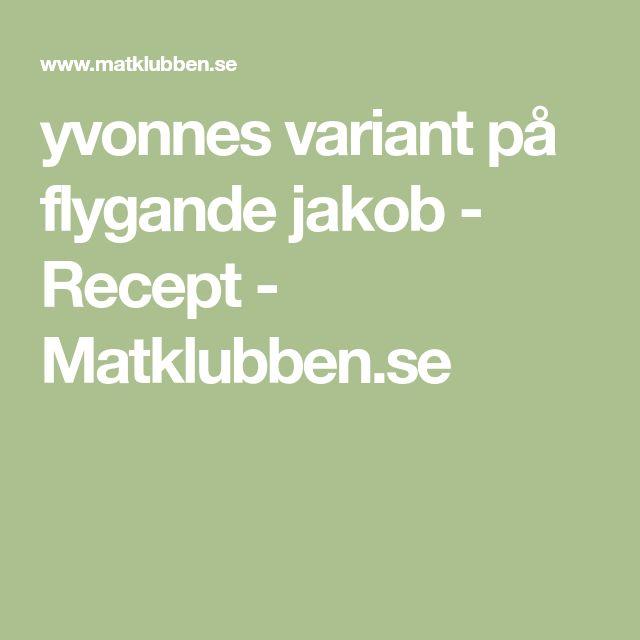 yvonnes variant på flygande jakob - Recept - Matklubben.se