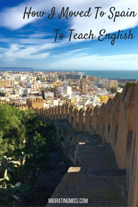 How I Moved To Spain To Teach English - Migrating Miss