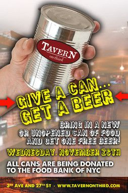 Its an easy way to give back and feel great about your self this Thanksgiving as well as helping you get the best party night of the year started off the right way! Bring in one unopenned can of food and we will give you one free beer. All of the cans collected will be given to the Food Banks of NYC.
