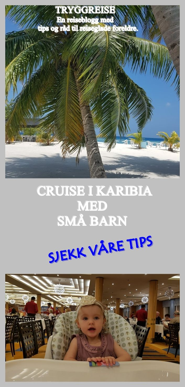 Les våre tips og erfaringer fra vår cruiseferie i Karibia med baby