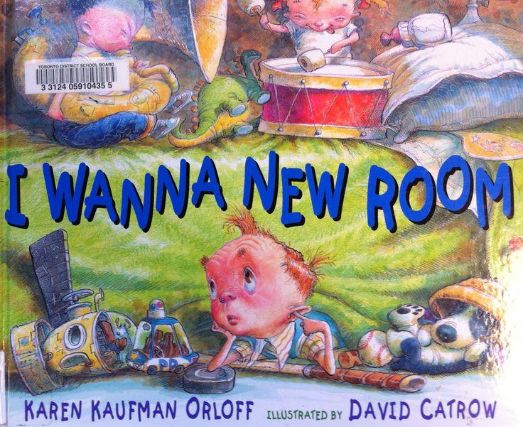 I Wanna New Room by Karen Kaufman Orloff, illustrated by David Catrow (E ORL)