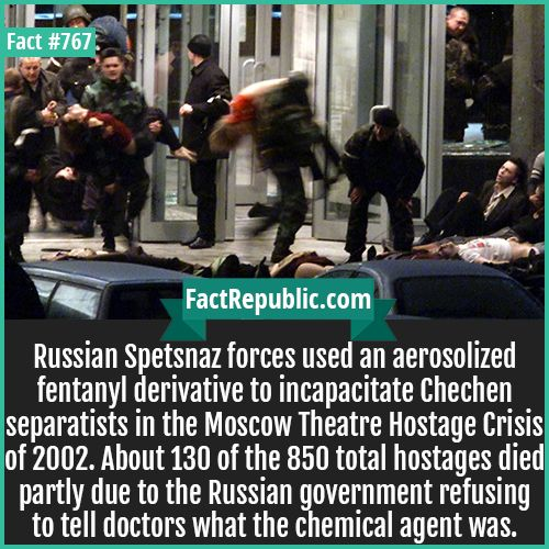 Russian Spetsnaz forces used an aerosolized fentanyl derivative to incapacitate Chechen separatists in the Moscow Theatre Hostage Crisis of 2002. About 130 of the 850 total hostages died partly due to the Russian government refusing to tell doctors what the chemical agent was.