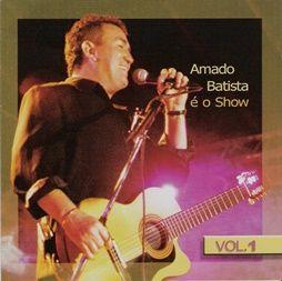 Amado Batista – Cd Do Dvd É O Show – CD 01 – 2004