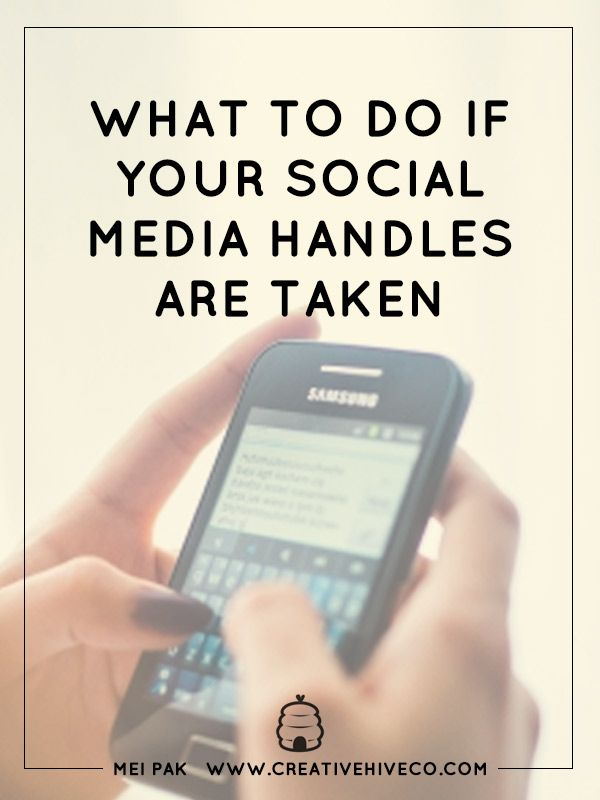 What To Do If Your Social Media Handles Are Taken // Mei Pak // Creative Hive