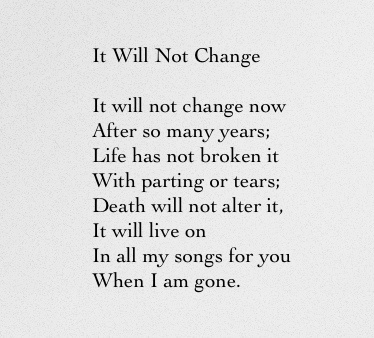 It Will Not Change - Sara Teasdale
