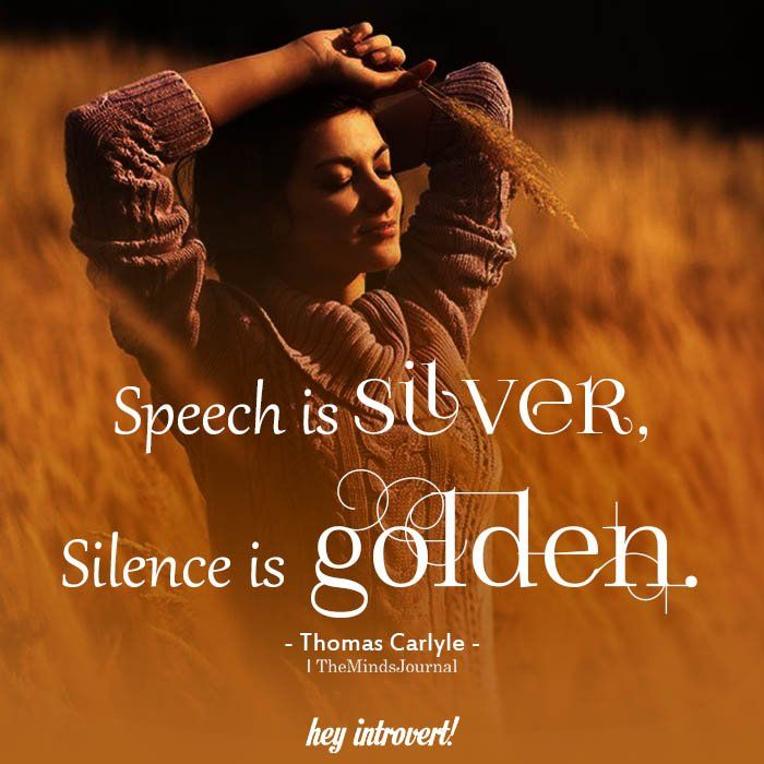 Speech Is Silver Silence Is Golden Silence Is Golden Great Inspirational Quotes Silence Is Golden Quotes