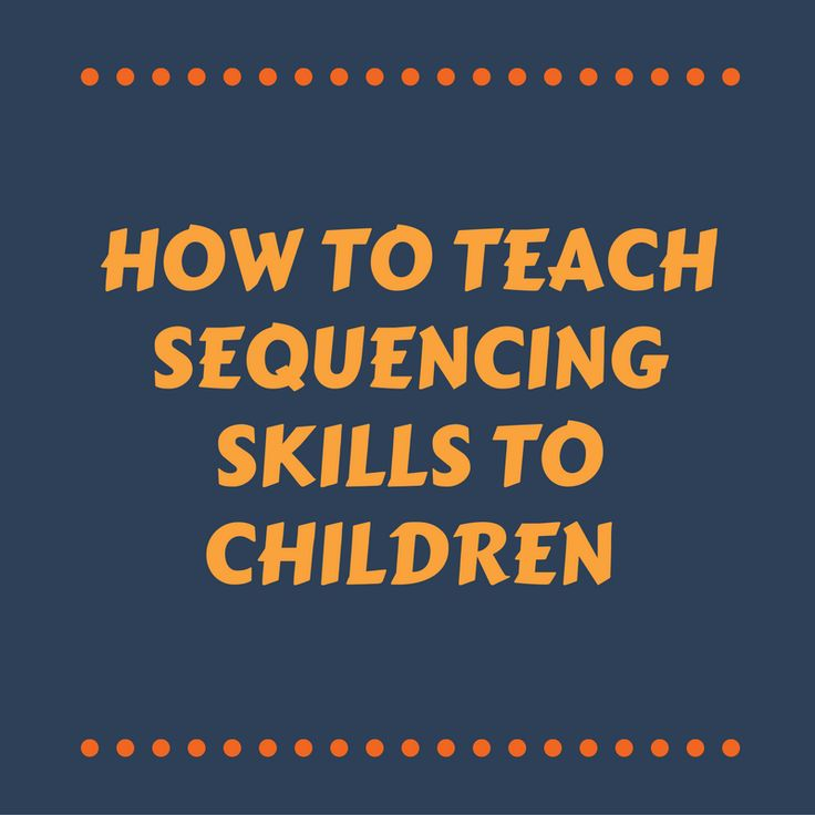 What is Sequencing? Sequencing is the skill that we use when we break down an event into simple steps and put those steps in order.  We need sequencing skills to talk about something that happened in the past in a logical manner so others can follow the story.  We also need sequencing skills to understand how