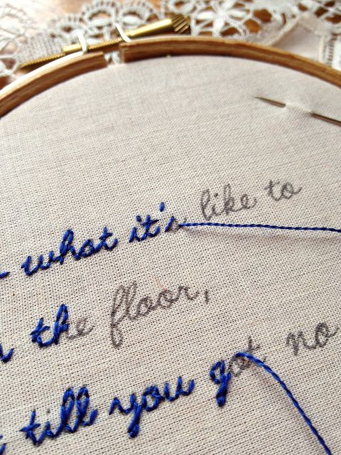 Write song lyrics out, stitch over the words, and use as decoration. Poetry…