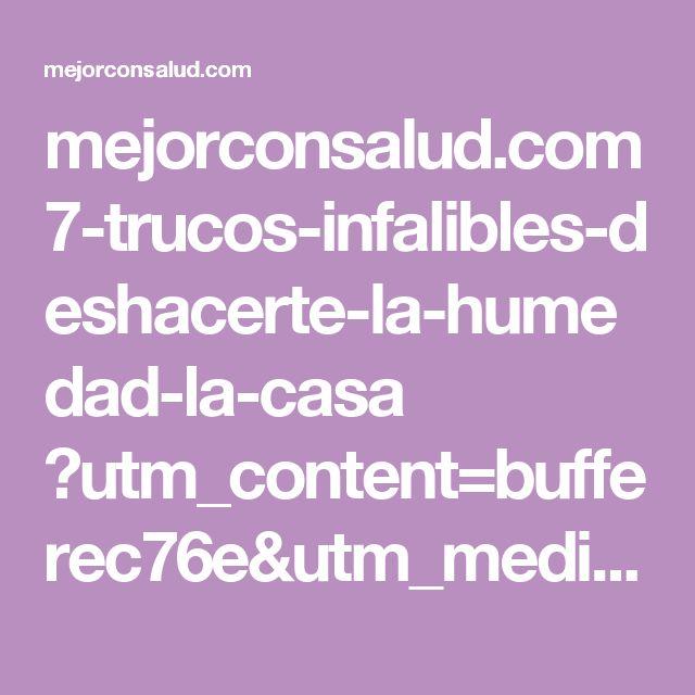 mejorconsalud.com 7-trucos-infalibles-deshacerte-la-humedad-la-casa ?utm_content=bufferec76e&utm_medium=social&utm_source=pinterest.com&utm_campaign=buffer