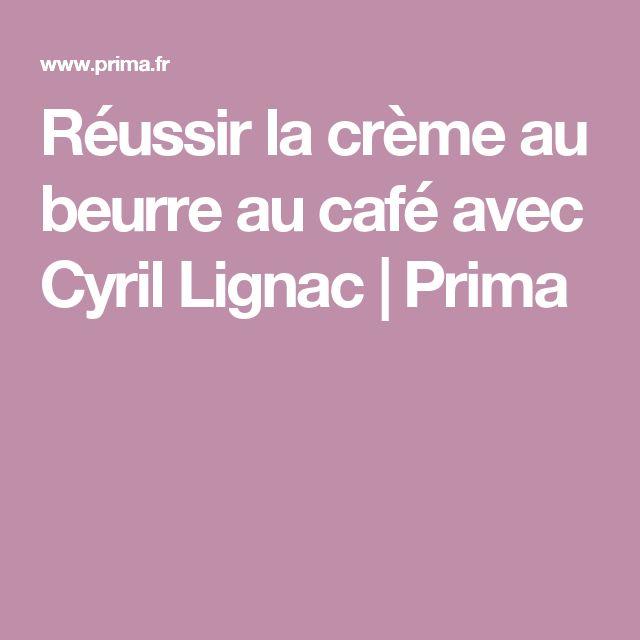 Réussir la crème au beurre au café avec Cyril Lignac | Prima