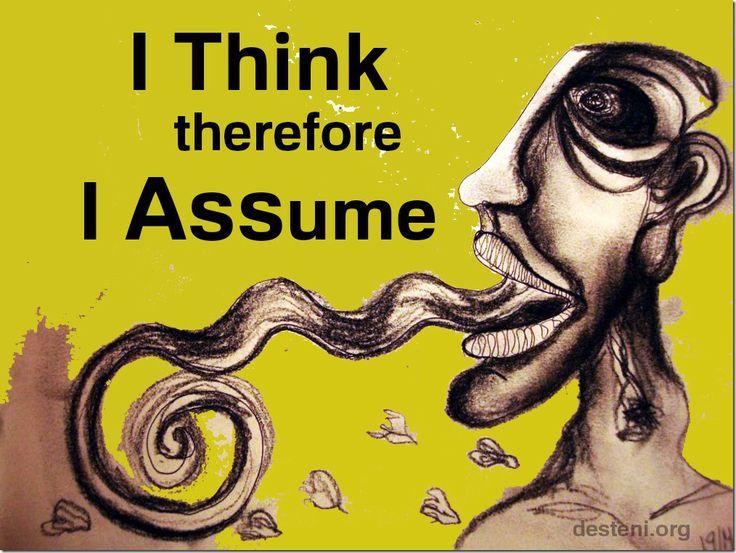 396. I Think, therefore I Assume   MarlenLife's Blog
