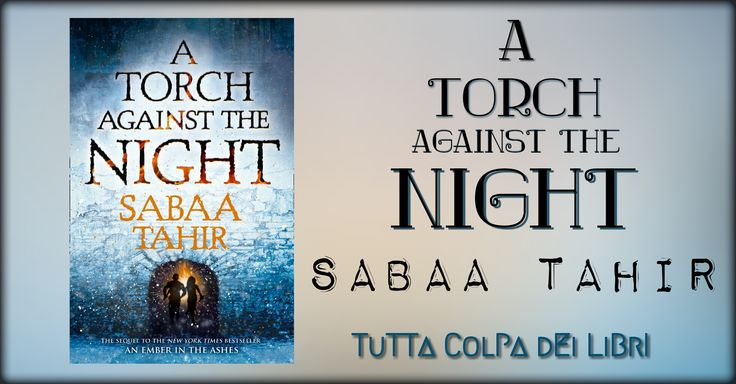Recensione in Anteprima ''A Torch against the Night'' di Sabaa Tahir