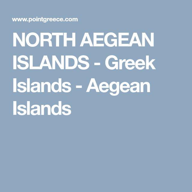 NORTH AEGEAN ISLANDS - Greek Islands - Aegean Islands