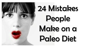 The Paleo Diet 24 Mistakes People Make Common Fail