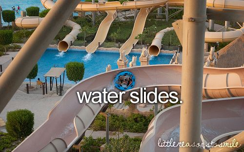 Little reasons to smile.: Buckets Lists, Favorite Things, Girly Things, Amusement Parks, Summer Fun, Water Sliding, Summertime, Water Parks, Summer Time