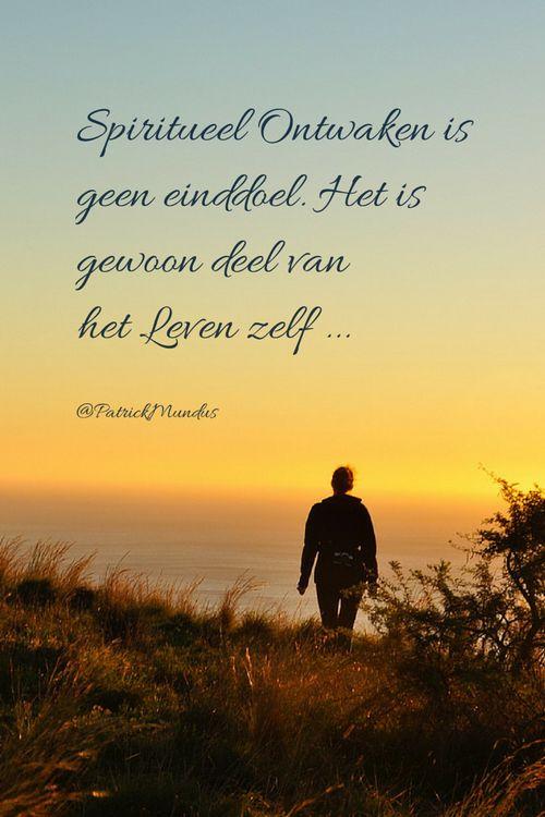 #Spiritueel Ontwaken is geen einddoel. Het is gewoon deel van het Leven zelf ...