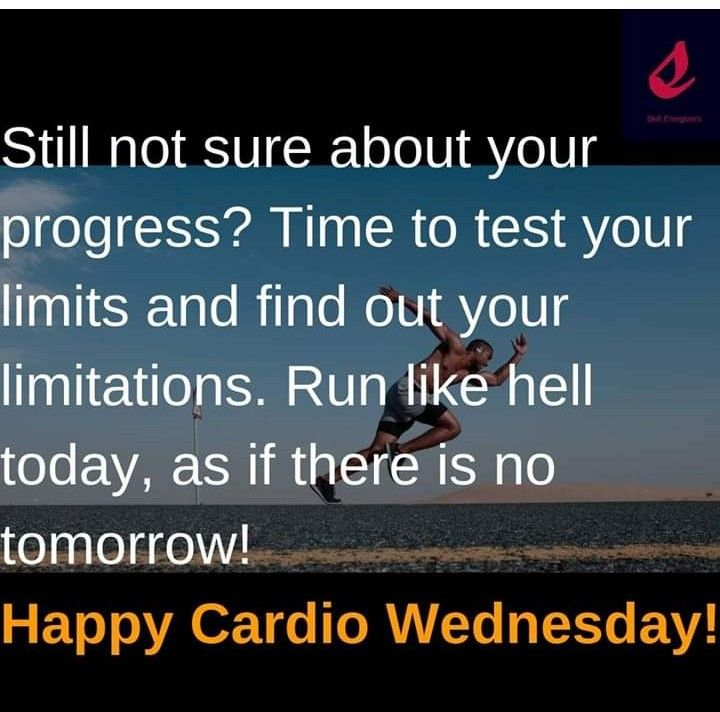 Wednesday Wisdom Fitness Motivation Quotes Cardio Quotes Cardio Workout At Home