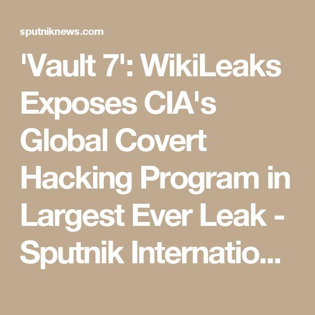 'Vault 7': WikiLeaks Exposes CIA's Global Covert Hacking Program in Largest Ever Leak - Sputnik International