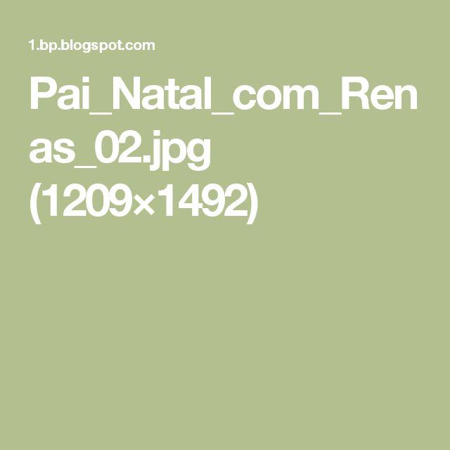 Pai_Natal_com_Renas_02.jpg (1209×1492)