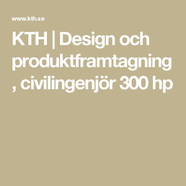 KTH | Design och produktframtagning, civilingenjör 300 hp