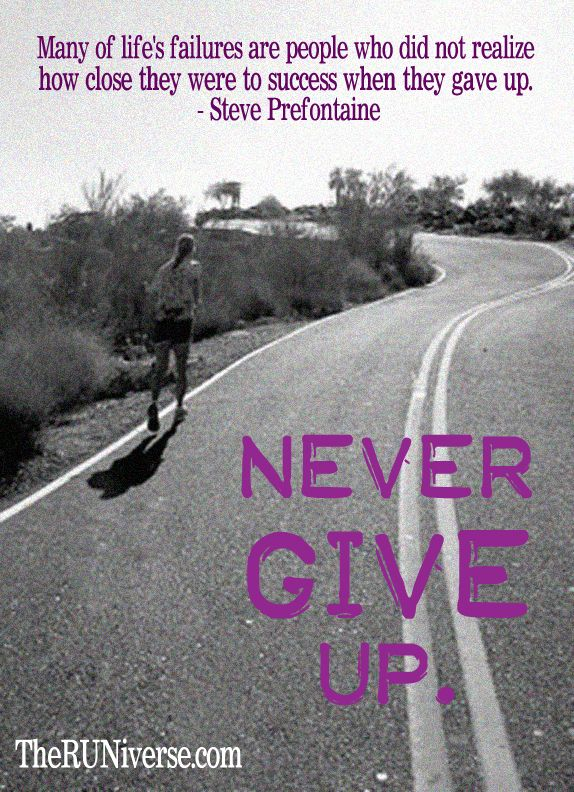 Prefontaine Quote - Never Give Up