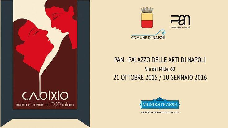 """Dal 21 ottobre 2015 al 10 gennaio 2016 approda a Napoli la mostra """"C.A. Bixio – Musica e Cinema nel '900 italiano"""""""