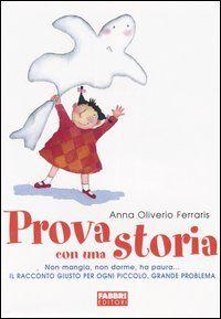 Prova con una storia di Anna Oliverio Ferraris. Consigliato da Jessica