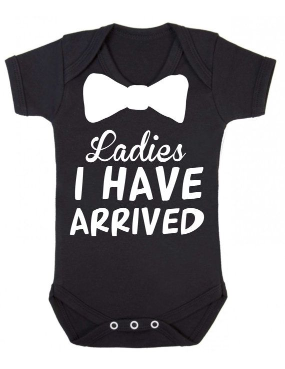 Ladies I Have Arrived Novelty baby vest bodysuit babygrow onesie funny themed personalised